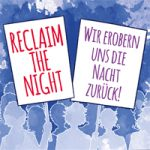 Reclaim the night - Internationaler Tag gegen Gewalt an Frauen